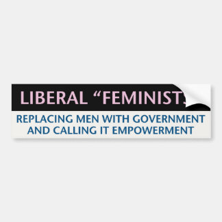 Liberal Feminists Bumper Sticker