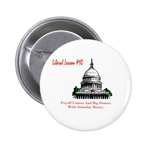 Liberal Lesson 10.Payoff Labor Unions Pinback Buttons