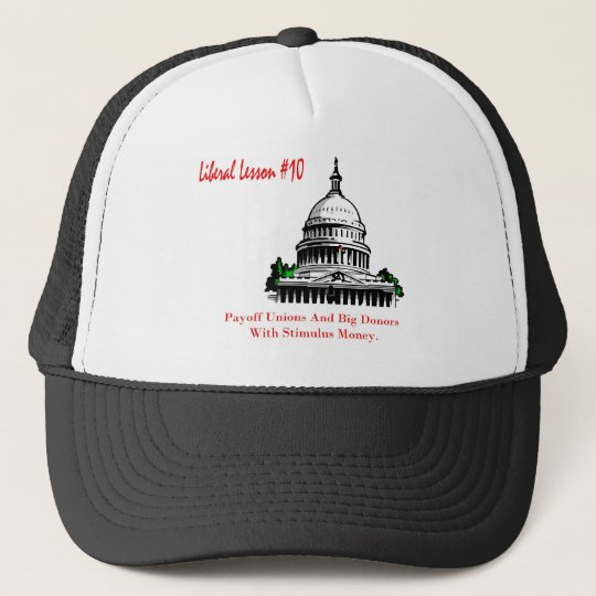 Liberal Lesson 10.	Payoff Labor Unions Trucker Hat