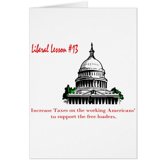 Liberal Lesson 13.	Increase Taxes Card