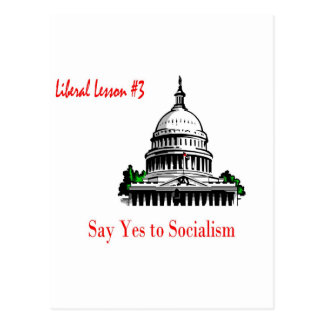 Liberal Lesson 3.	Say Yes To Socialism Postcard