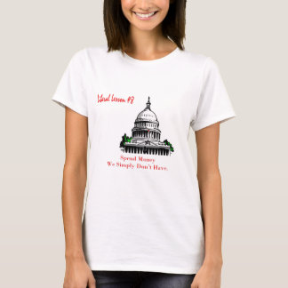 Liberal Lesson 8 Spend Money We Simply Don't Have. T-Shirt