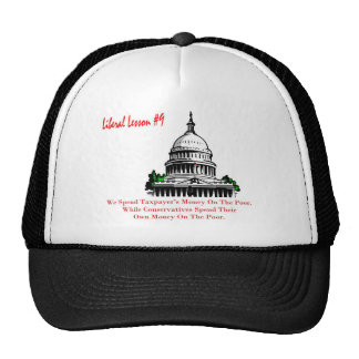 Liberal Lesson 9.We Spend Taxpayer's Money Trucker Hat