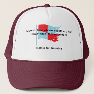 Liberal: One whose assets are not threatened Trucker Hat