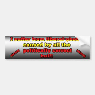 Liberal-Phobia Bumper Sticker