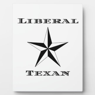 Liberal Texan Black and White Plaque