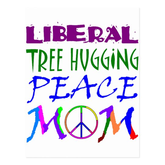 Liberal Tree Hugging Peace Mom Postcard