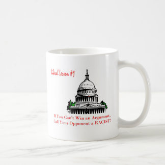Liberal View #1- Call Opponent a Racist Classic White Coffee Mug