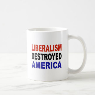 LIBERALISM DESTROYED AMERICA COFFEE MUG