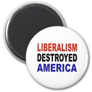 LIBERALISM DESTROYED AMERICA MAGNET