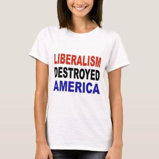 LIBERALISM DESTROYED AMERICA T-Shirt