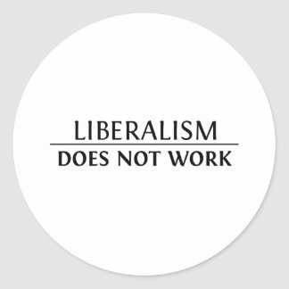 Liberalism Does Not Work Classic Round Sticker