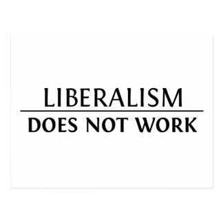 Liberalism Does Not Work Postcard
