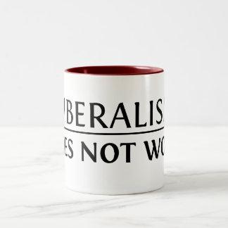 Liberalism Does Not Work Two-Tone Coffee Mug