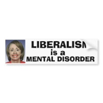 Liberalism is a Mental Disorder Bumper Sticker