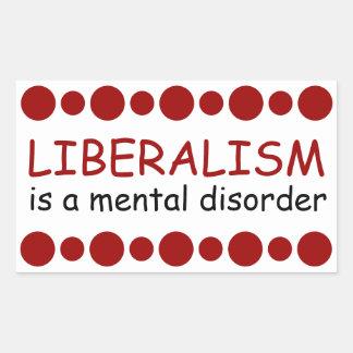 Liberalism is a mental disorder rectangular sticker