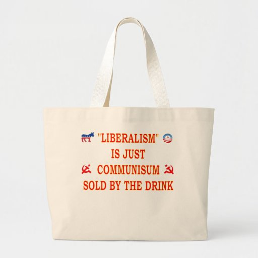 LIBERALISM IS JUST COMMUNISM BAG