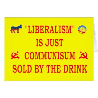 LIBERALISM IS JUST COMMUNISM CARD