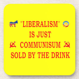 LIBERALISM IS JUST COMMUNISM COASTER