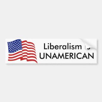 Liberalism is UNAMERICAN Bumper Sticker