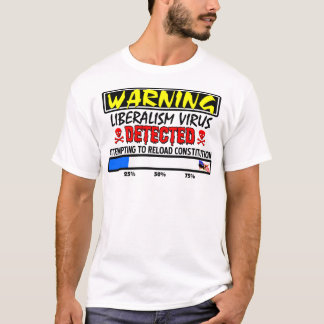 Liberalism Virus Detected! T-Shirt