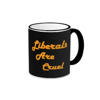 LIBERALS ARE CRUEL RINGER COFFEE MUG