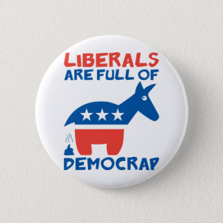 Liberals are full of DemoCRAP Button