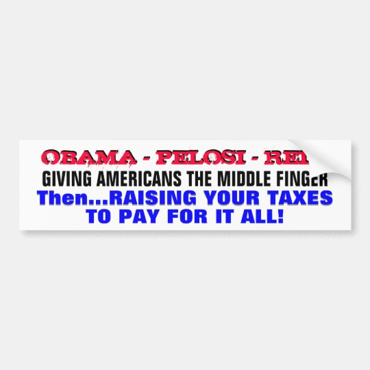 LIBERALS are GIVING AMERICANS THE MIDDLE FINGER! Bumper Sticker