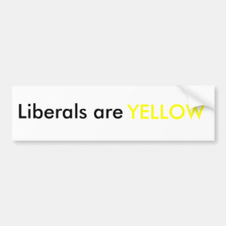 liberals are yellow bumper stickers
