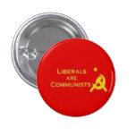 Liberals=Communists Pin Redondo De 1 Pulgada