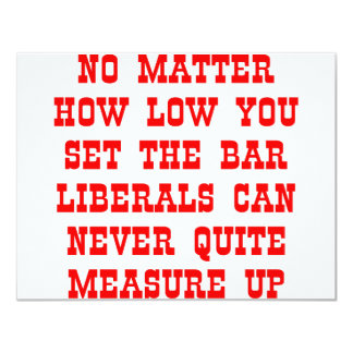 Liberals Never Measure Up Card