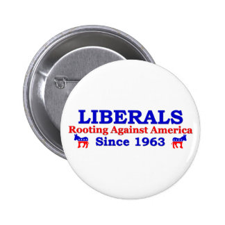 Liberals: Rooting Against America Buttons