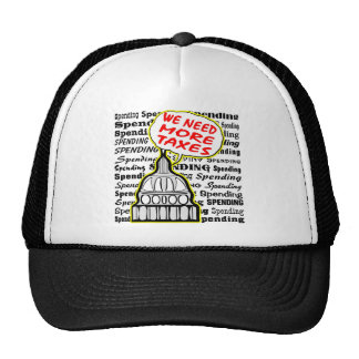 Liberals Say More Taxes More Spending Trucker Hat