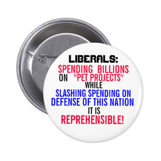 "Liberals Spending  Billions  on ""PET PROJECTS"" Button"