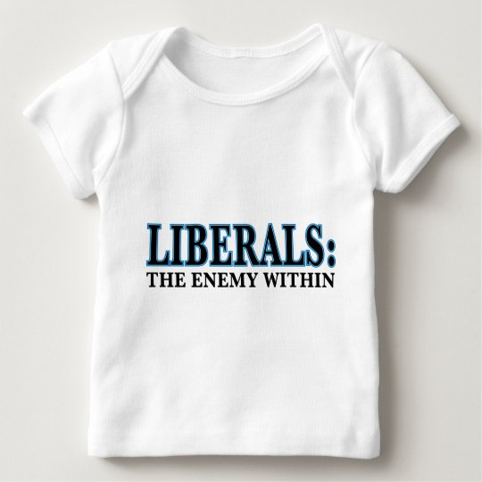 Liberals - The Enemy Within Baby T-Shirt