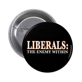 Liberals - The Enemy Within Pin