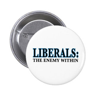 Liberals - The Enemy Within Pinback Button