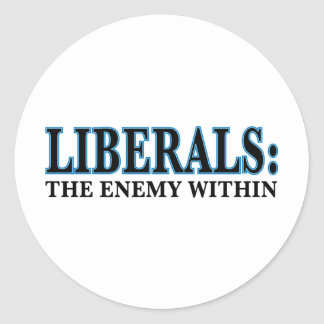 Liberals - The Enemy Within Round Stickers
