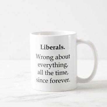 USA Themed Liberals, Wrong About Everything Coffee Mug