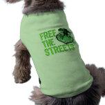 LIBERE a los mascotas de las CALLES Camiseta De Mascota