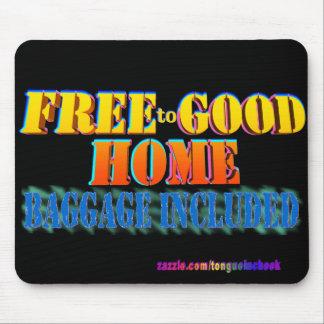 Libere al buen hogar, equipaje incluido. ¡Modifiqú Alfombrilla De Ratón