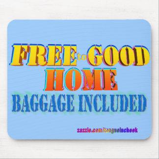 Libere al buen hogar, equipaje incluido. ¡Modifiqú Alfombrillas De Ratones