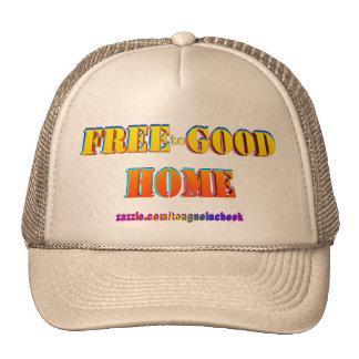 Libere al buen hogar. ¡Modifiqúeme para requisitos Gorro