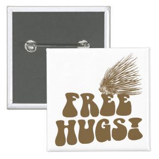 Libere el amor del puerco espín de los abrazos pin cuadrado