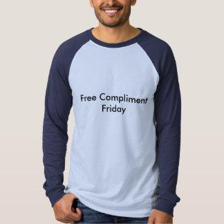 Libere la camiseta de viernes del cumplido remera