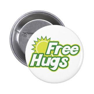 Libere la novedad de los abrazos pin redondo de 2 pulgadas