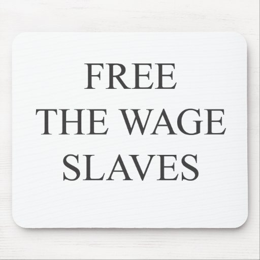 Libere los esclavos del salario tapete de raton