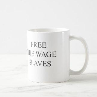 Libere los esclavos del salario tazas de café