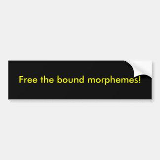 ¡Libere los morfemas encuadernados! Pegatina Para Auto