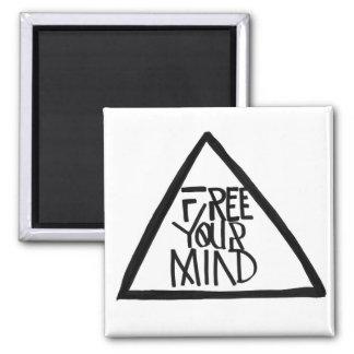 Libere su mente imán cuadrado